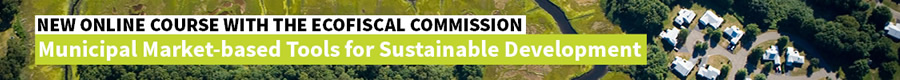 Advertisement for Ecofiscal Commission's new online course for municipal market-based tools for sustainable development
